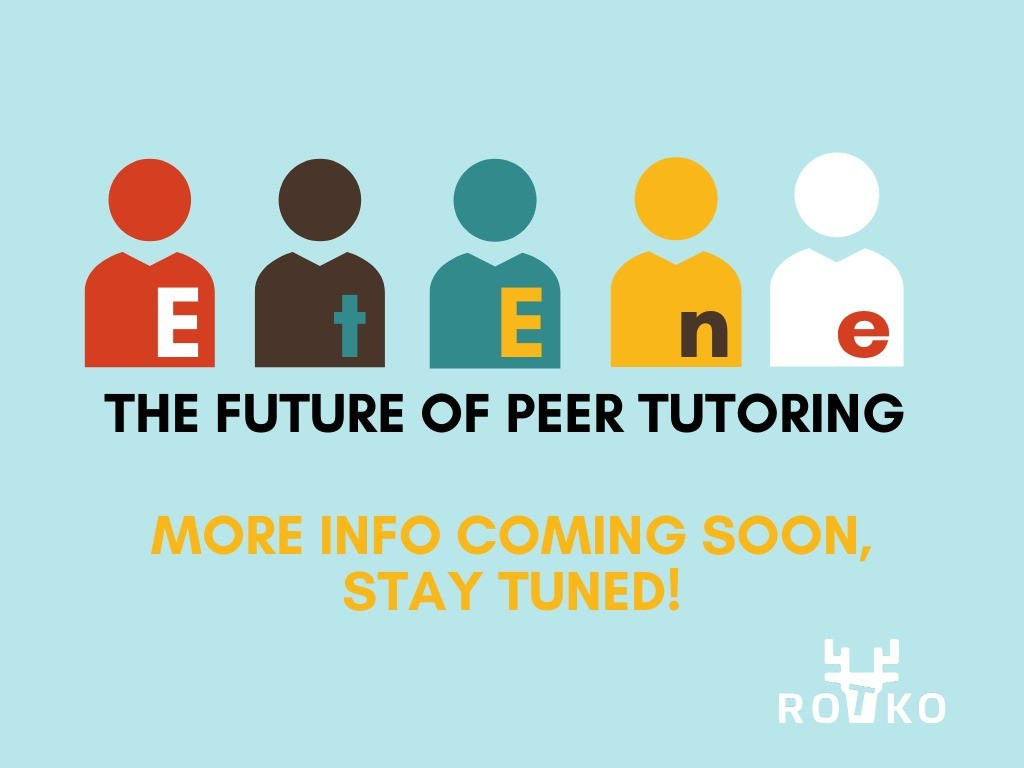 EtEne the future of peer tutoring, more info coming soon, stay tuned!